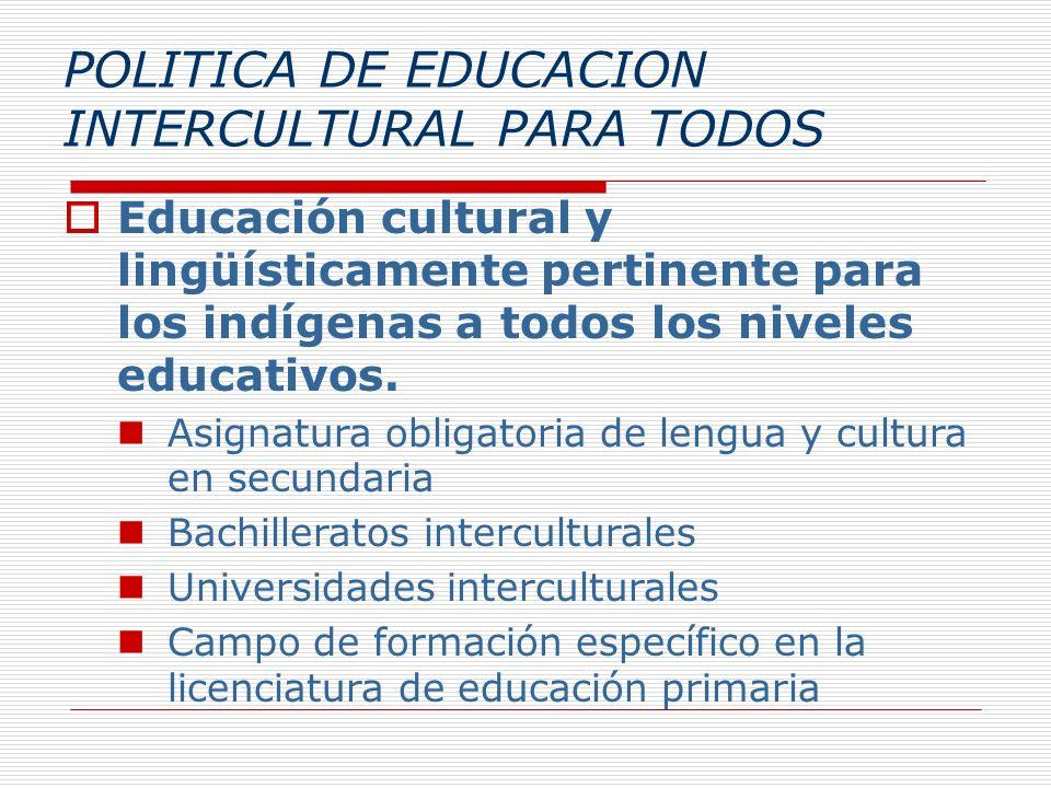 POLITICA DE EDUCACION INTERCULTURAL PARA TODOS