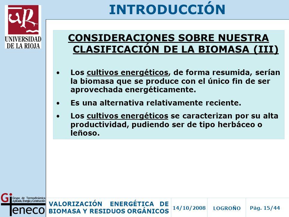 CONSIDERACIONES SOBRE NUESTRA CLASIFICACIÓN DE LA BIOMASA (III)
