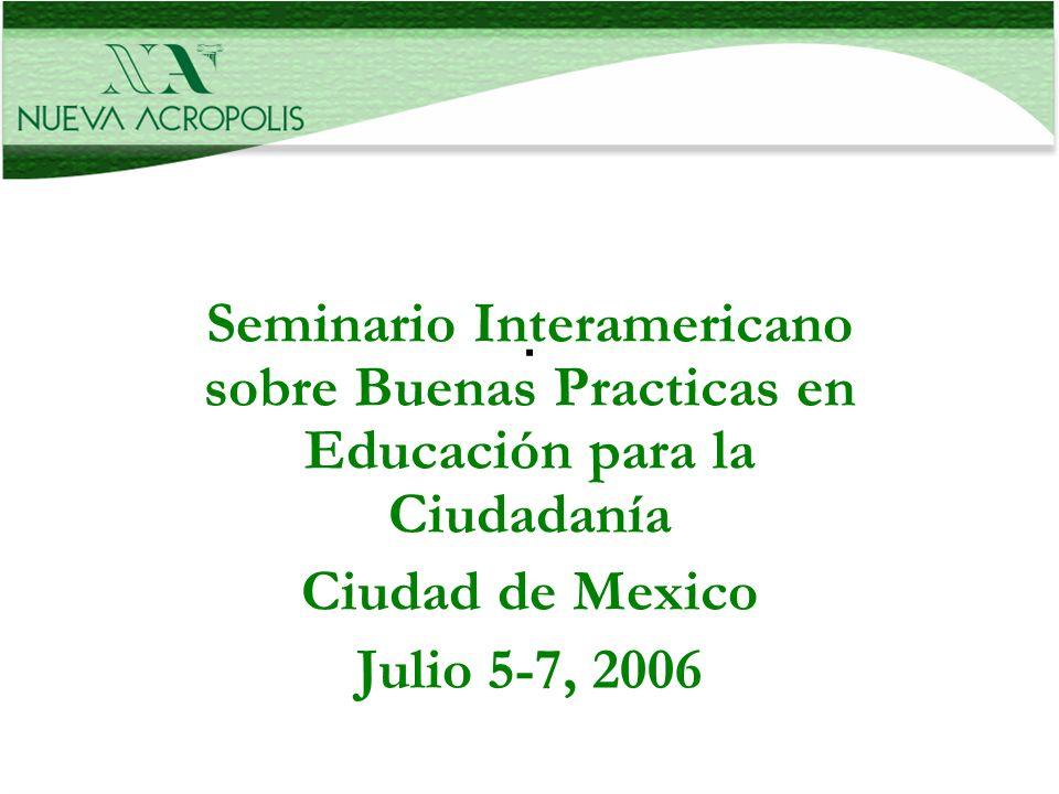 . Seminario Interamericano sobre Buenas Practicas en Educación para la Ciudadanía. Ciudad de Mexico.