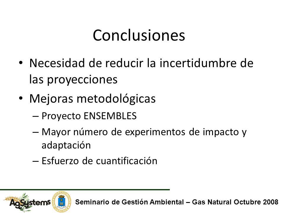 Conclusiones Necesidad de reducir la incertidumbre de las proyecciones