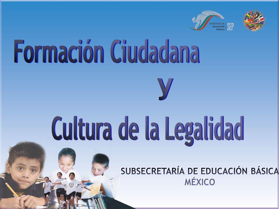 Cultura de la Legalidad SUBSECRETARÍA DE EDUCACIÓN BÁSICA
