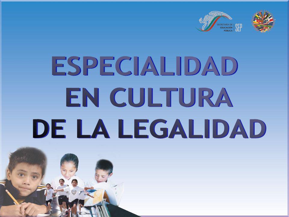 ESPECIALIDAD EN CULTURA DE LA LEGALIDAD