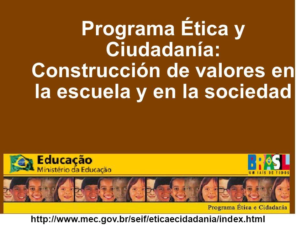 Programa Ética y Ciudadanía: Construcción de valores en la escuela y en la sociedad