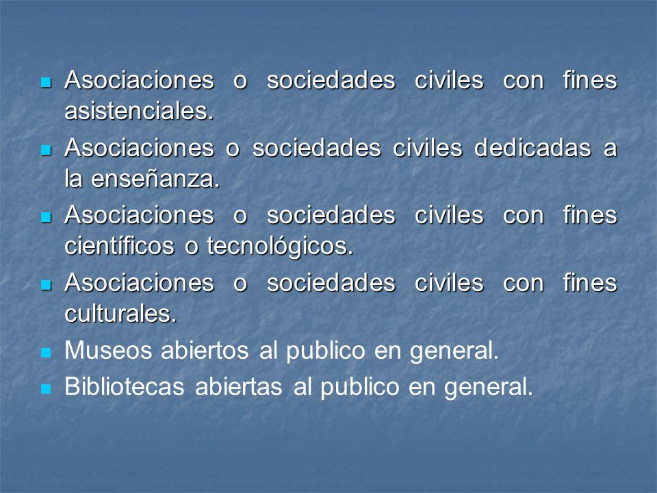Asociaciones o sociedades civiles con fines asistenciales.