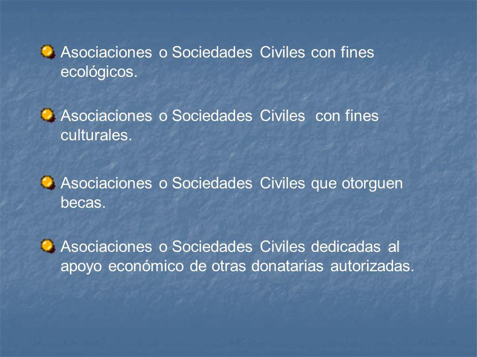 Asociaciones o Sociedades Civiles con fines ecológicos.