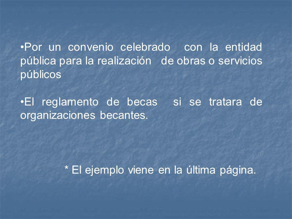 Por un convenio celebrado con la entidad pública para la realización de obras o servicios públicos