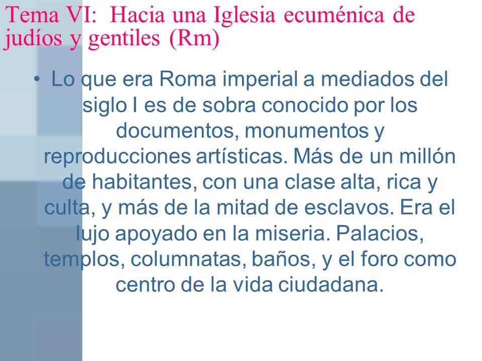 Tema VI: Hacia una Iglesia ecuménica de judíos y gentiles (Rm)