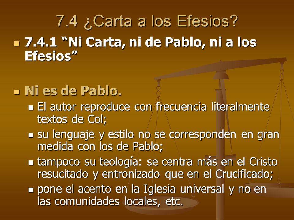 7.4 ¿Carta a los Efesios 7.4.1 Ni Carta, ni de Pablo, ni a los Efesios Ni es de Pablo.