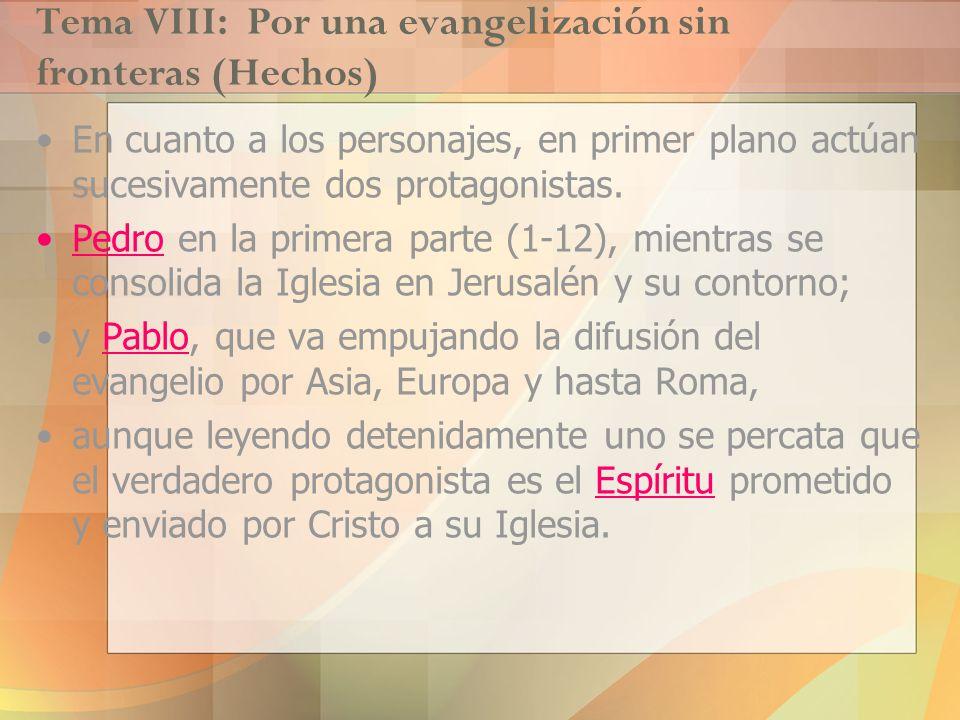 Tema VIII: Por una evangelización sin fronteras (Hechos)