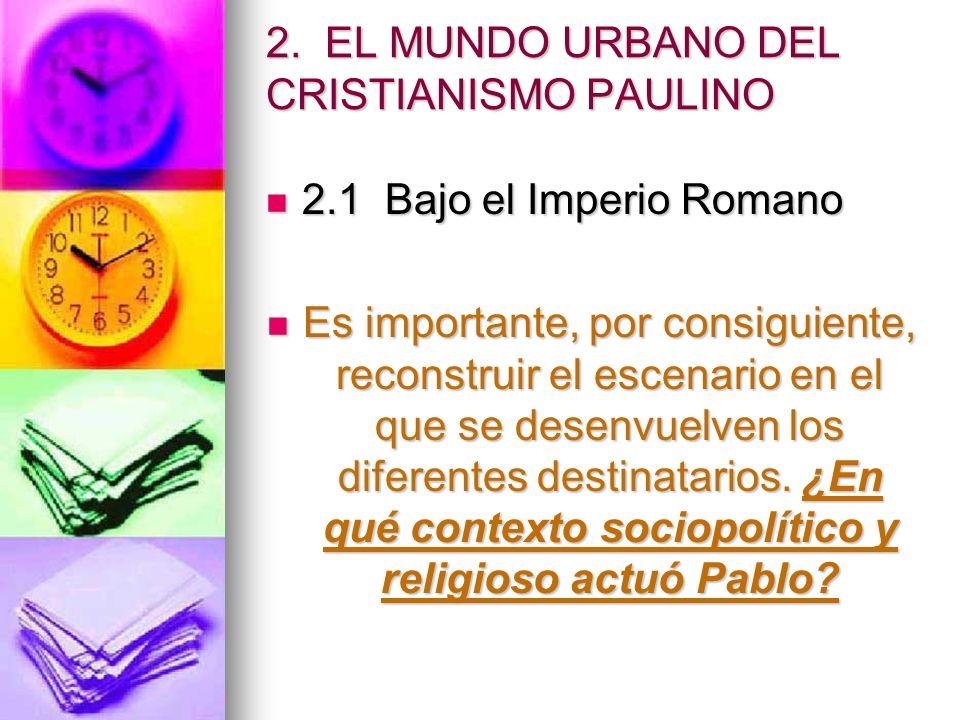 2. EL MUNDO URBANO DEL CRISTIANISMO PAULINO