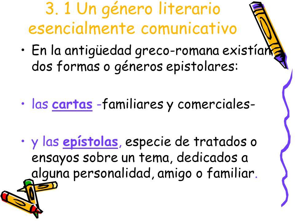 3. 1 Un género literario esencialmente comunicativo