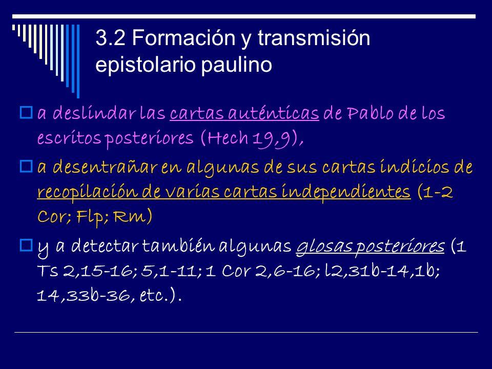 3.2 Formación y transmisión epistolario paulino