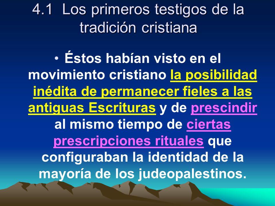 4.1 Los primeros testigos de la tradición cristiana