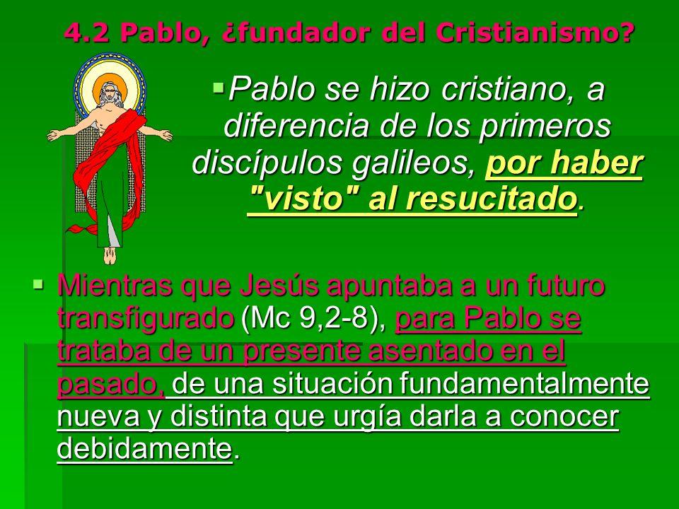 4.2 Pablo, ¿fundador del Cristianismo