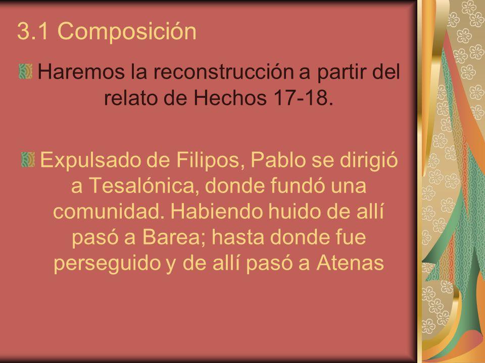 Haremos la reconstrucción a partir del relato de Hechos 17-18.