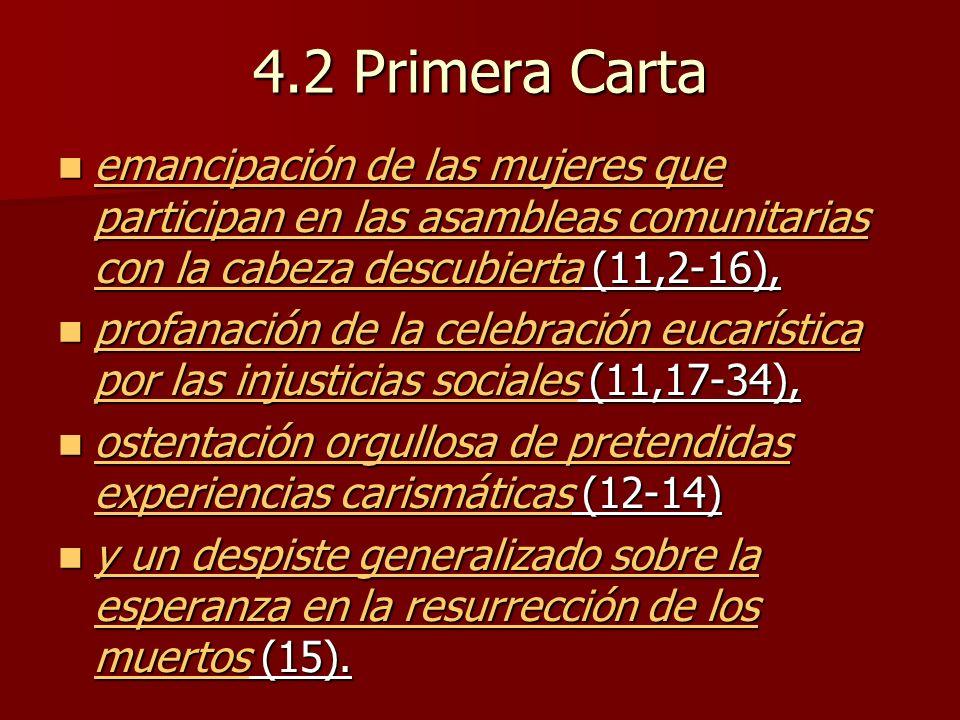4.2 Primera Carta emancipación de las mujeres que participan en las asambleas comunitarias con la cabeza descubierta (11,2-16),