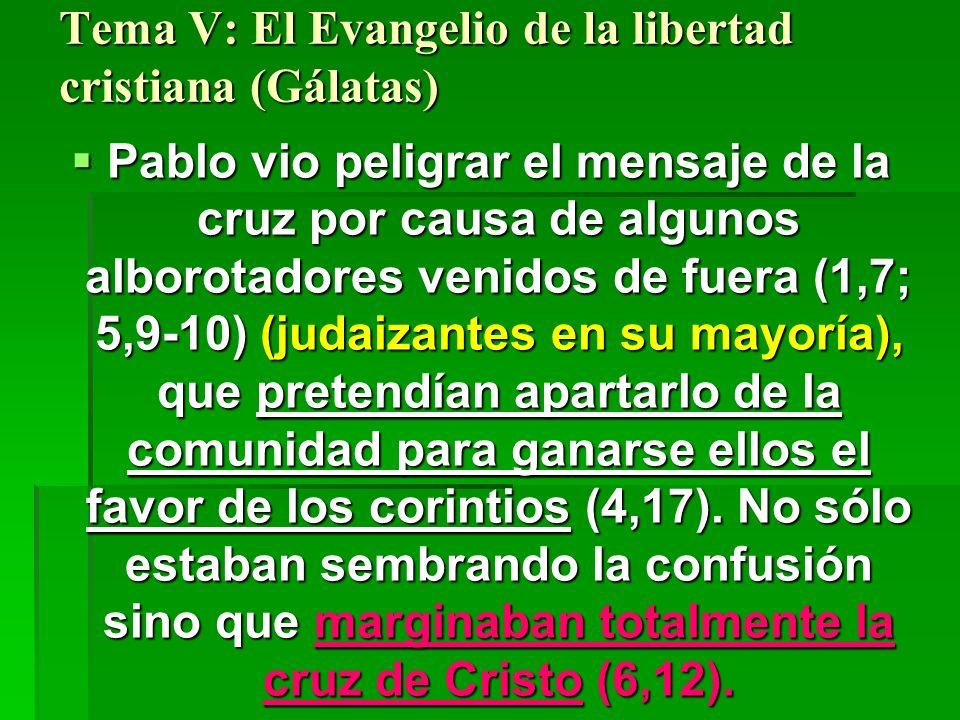 Tema V: El Evangelio de la libertad cristiana (Gálatas)