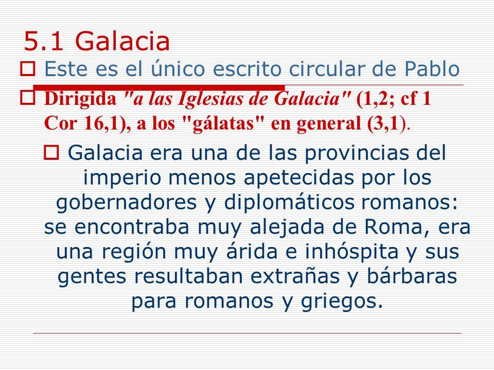 5.1 Galacia Este es el único escrito circular de Pablo