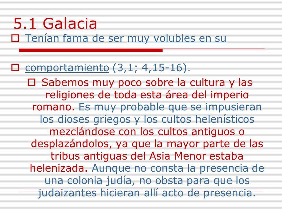 5.1 Galacia Tenían fama de ser muy volubles en su