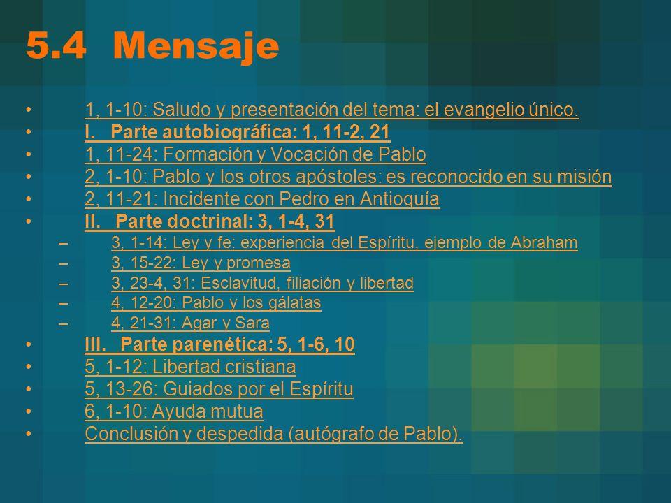 5.4 Mensaje 1, 1-10: Saludo y presentación del tema: el evangelio único. I. Parte autobiográfica: 1, 11-2, 21.