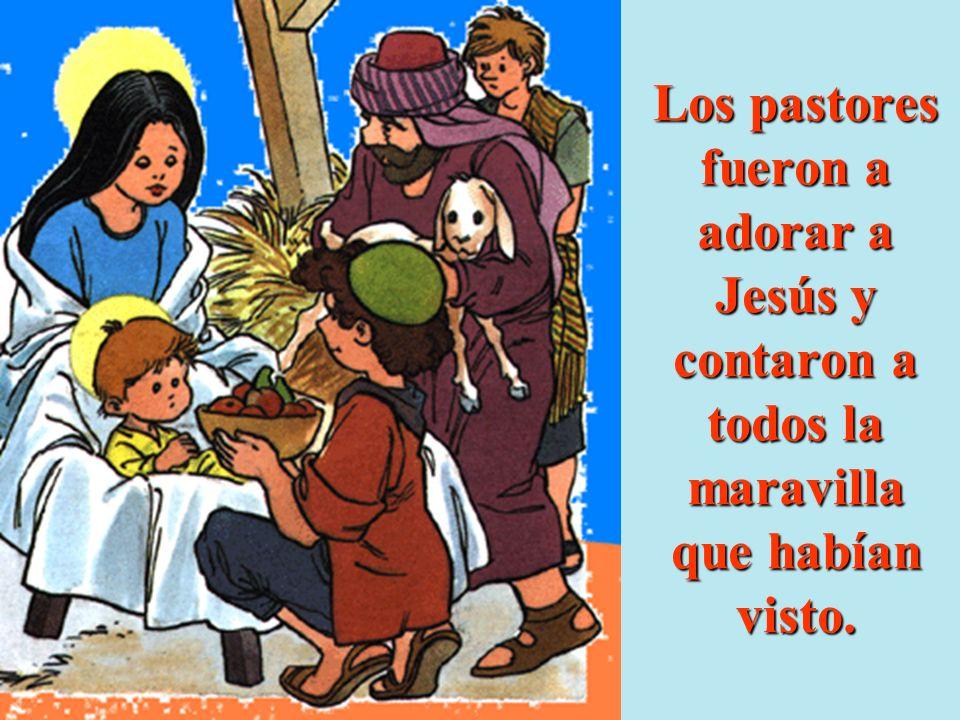 Los pastores fueron a adorar a Jesús y contaron a todos la maravilla que habían visto.