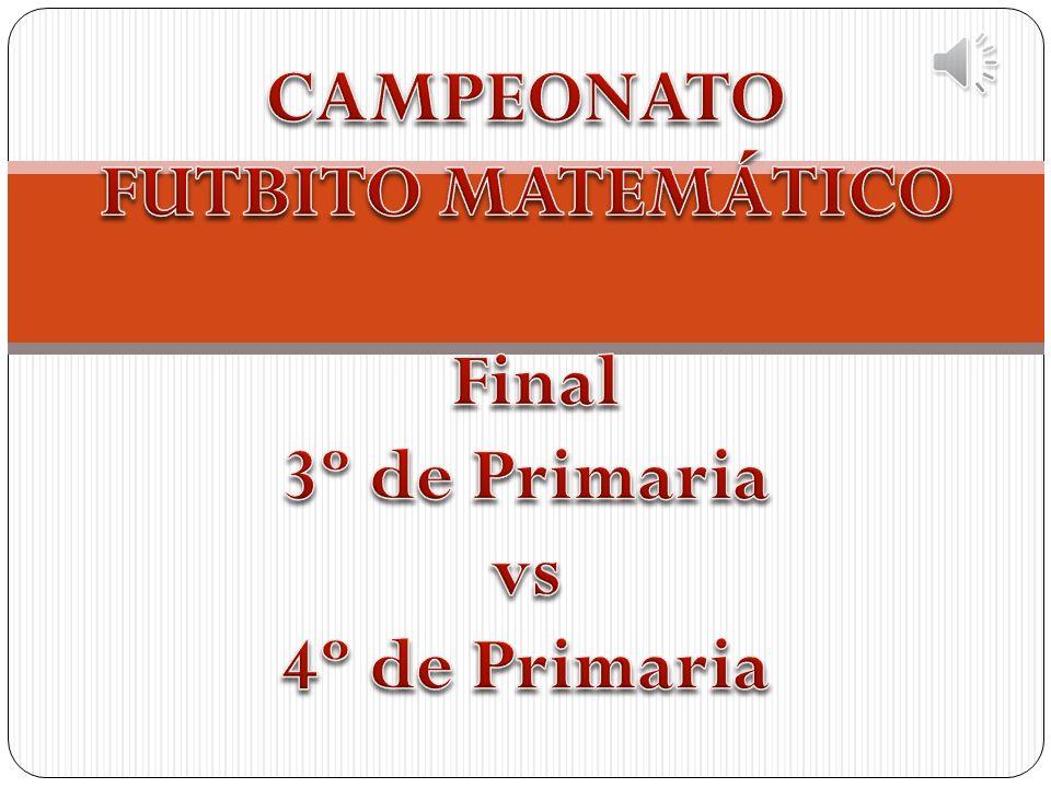 CAMPEONATO FUTBITO MATEMÁTICO Final 3º de Primaria vs 4º de Primaria