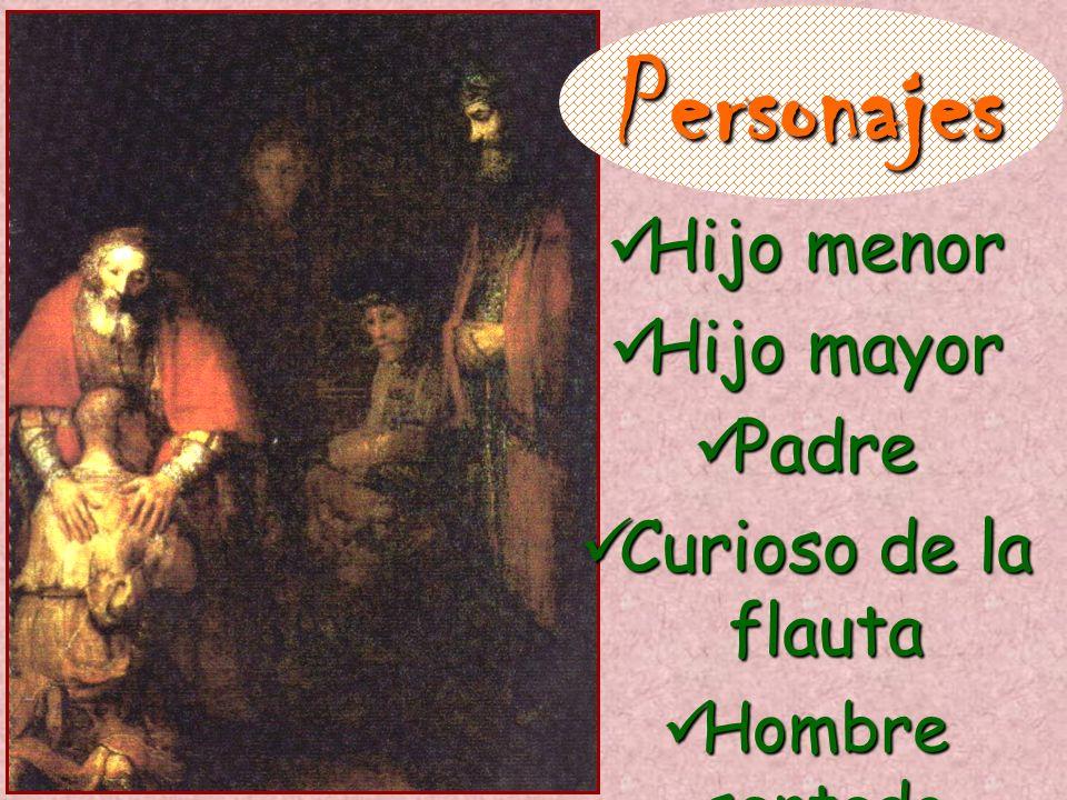 Personajes Hijo menor Hijo mayor Padre Curioso de la flauta