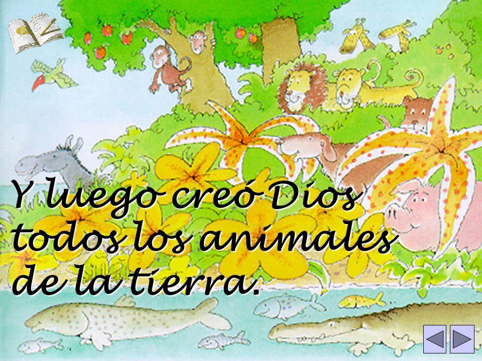 Y luego creó Dios todos los animales