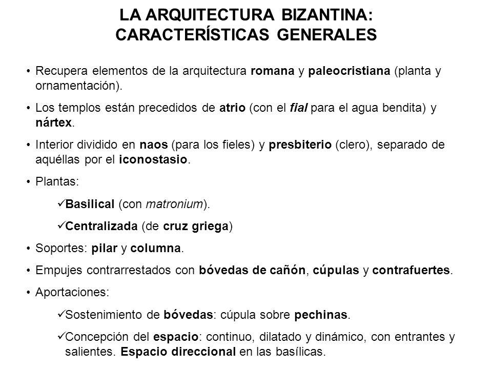 LA ARQUITECTURA BIZANTINA: CARACTERÍSTICAS GENERALES
