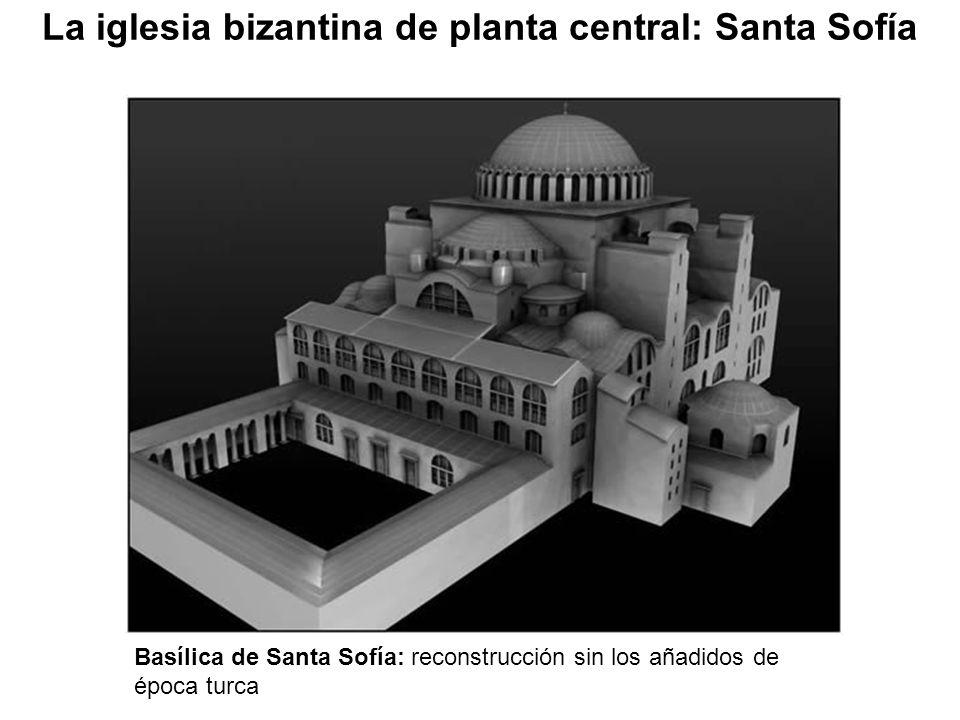 La iglesia bizantina de planta central: Santa Sofía