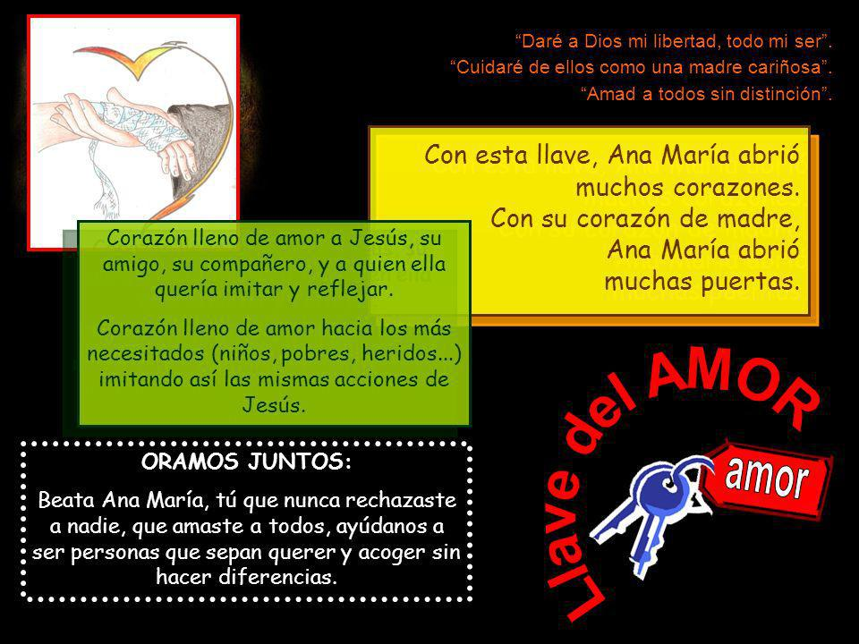 Llave del AMOR amor Con esta llave, Ana María abrió muchos corazones.