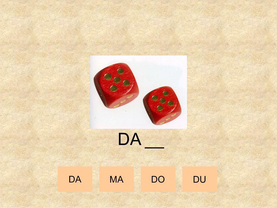 DA __ DA MA DO DU
