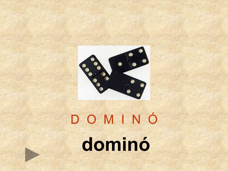 D O M I N Ó dominó