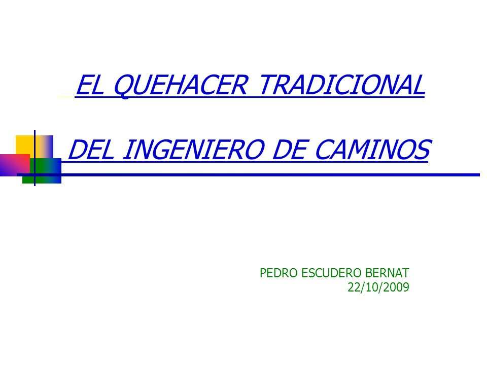 EL QUEHACER TRADICIONAL DEL INGENIERO DE CAMINOS