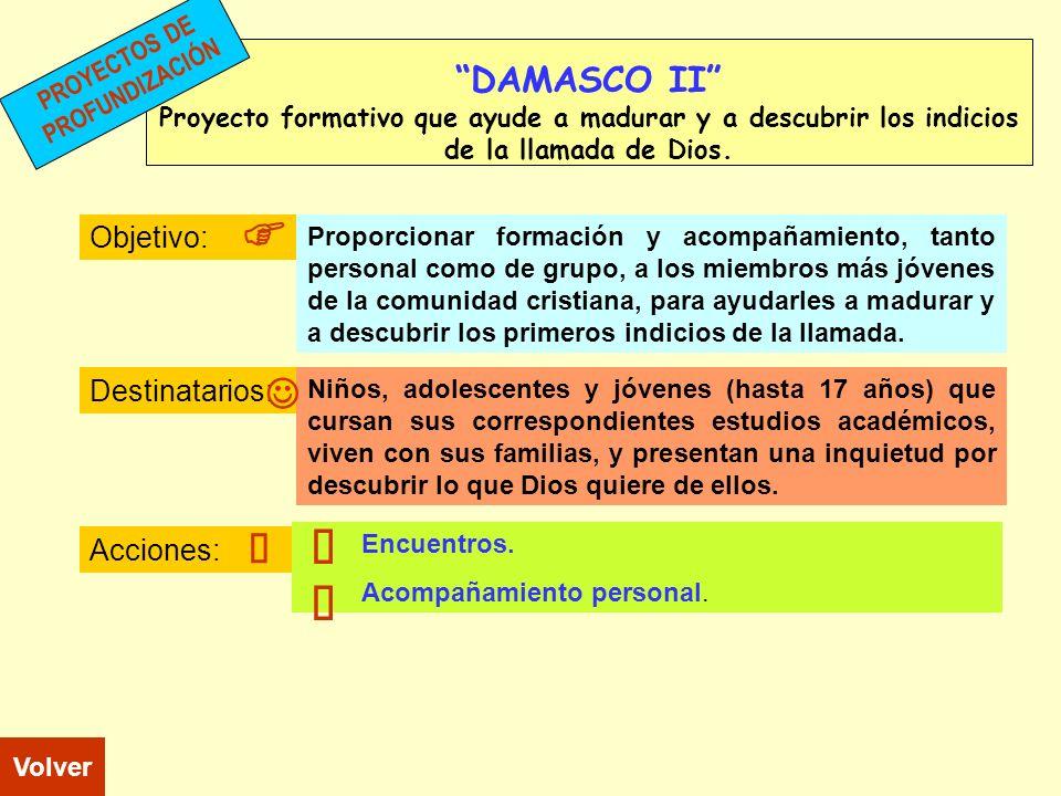 F F ñ ñ J J ñ DAMASCO II Objetivo: Destinatarios: Acciones:
