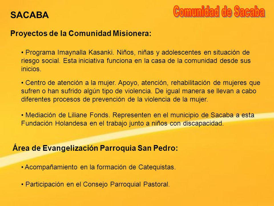 Comunidad de Sacaba SACABA Proyectos de la Comunidad Misionera: