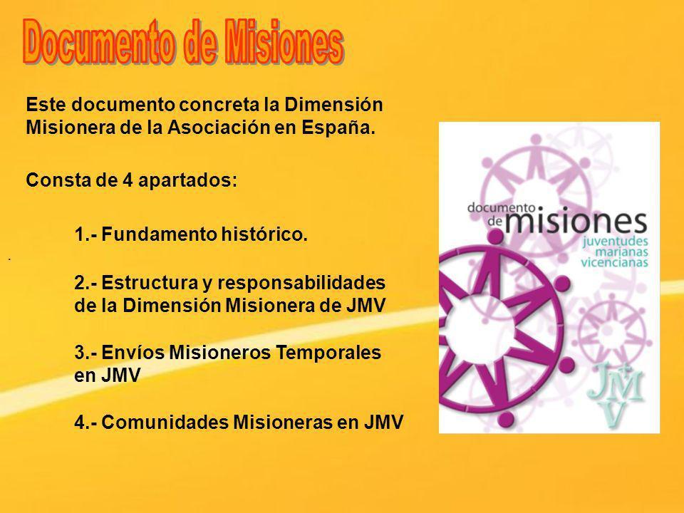 Documento de MisionesEste documento concreta la Dimensión Misionera de la Asociación en España. Consta de 4 apartados: