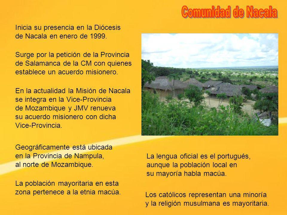 Comunidad de Nacala Inicia su presencia en la Diócesis de Nacala en enero de 1999.
