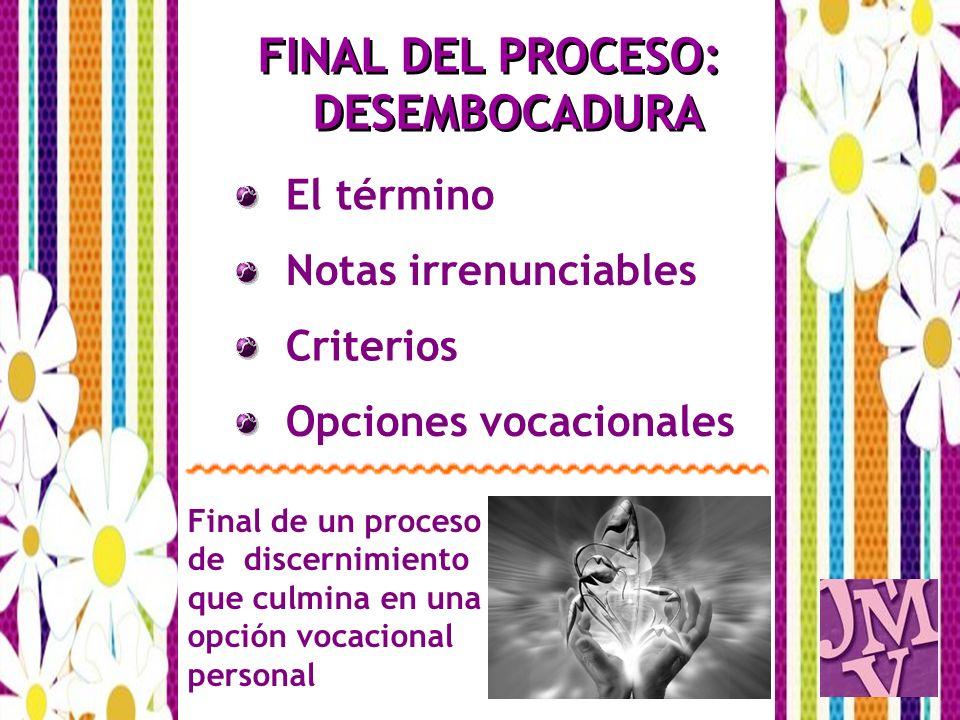 FINAL DEL PROCESO: DESEMBOCADURA