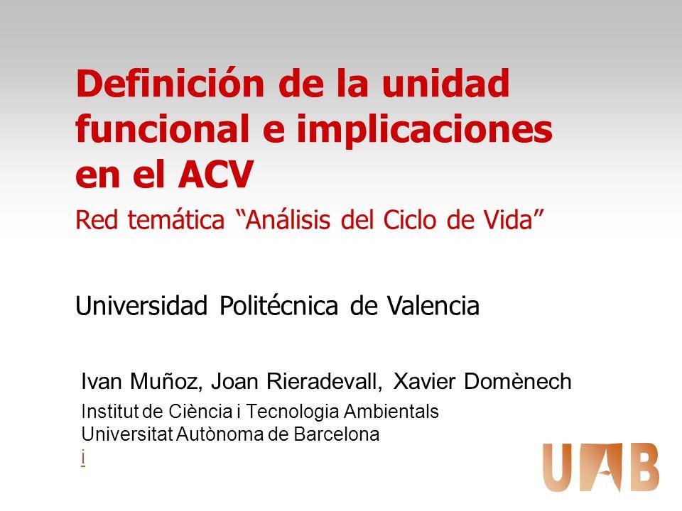 Definición de la unidad funcional e implicaciones en el ACV