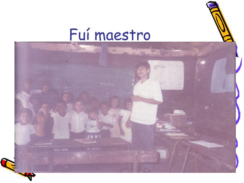 Fuí maestro