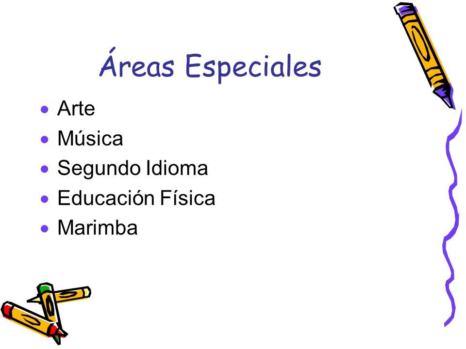 Áreas Especiales Arte Música Segundo Idioma Educación Física Marimba