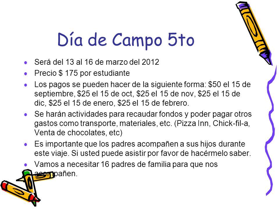 Día de Campo 5to Será del 13 al 16 de marzo del 2012