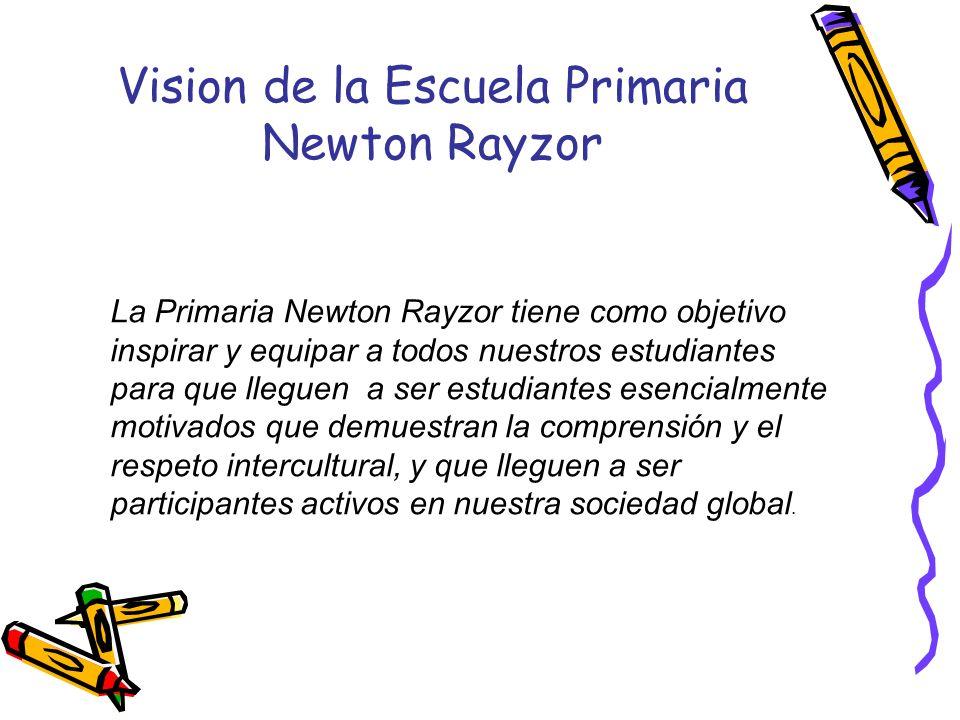Vision de la Escuela Primaria Newton Rayzor