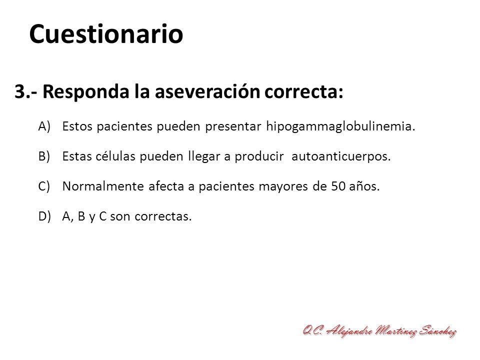 Cuestionario 3.- Responda la aseveración correcta:
