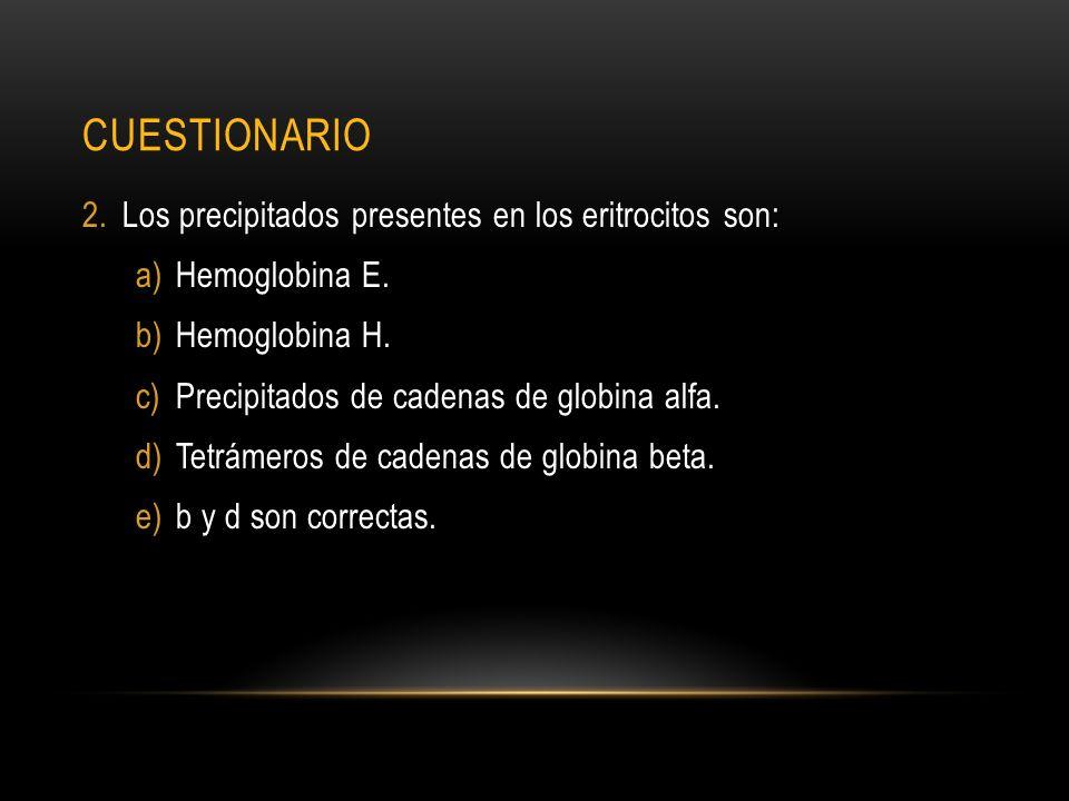 cuestionario Los precipitados presentes en los eritrocitos son: