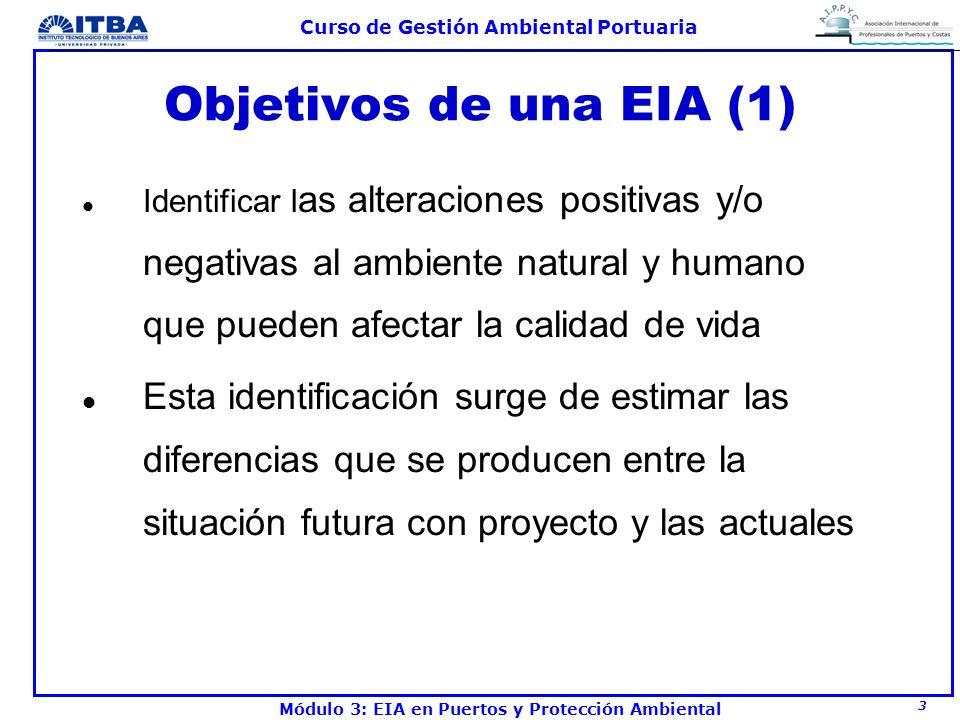 Objetivos de una EIA (1)Identificar las alteraciones positivas y/o negativas al ambiente natural y humano que pueden afectar la calidad de vida.