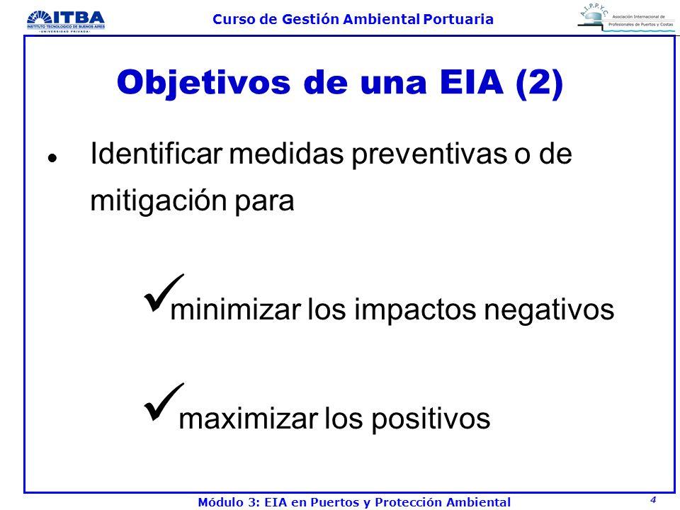 Objetivos de una EIA (2) Identificar medidas preventivas o de mitigación para. minimizar los impactos negativos.