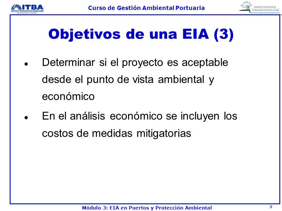 Objetivos de una EIA (3) Determinar si el proyecto es aceptable desde el punto de vista ambiental y económico.