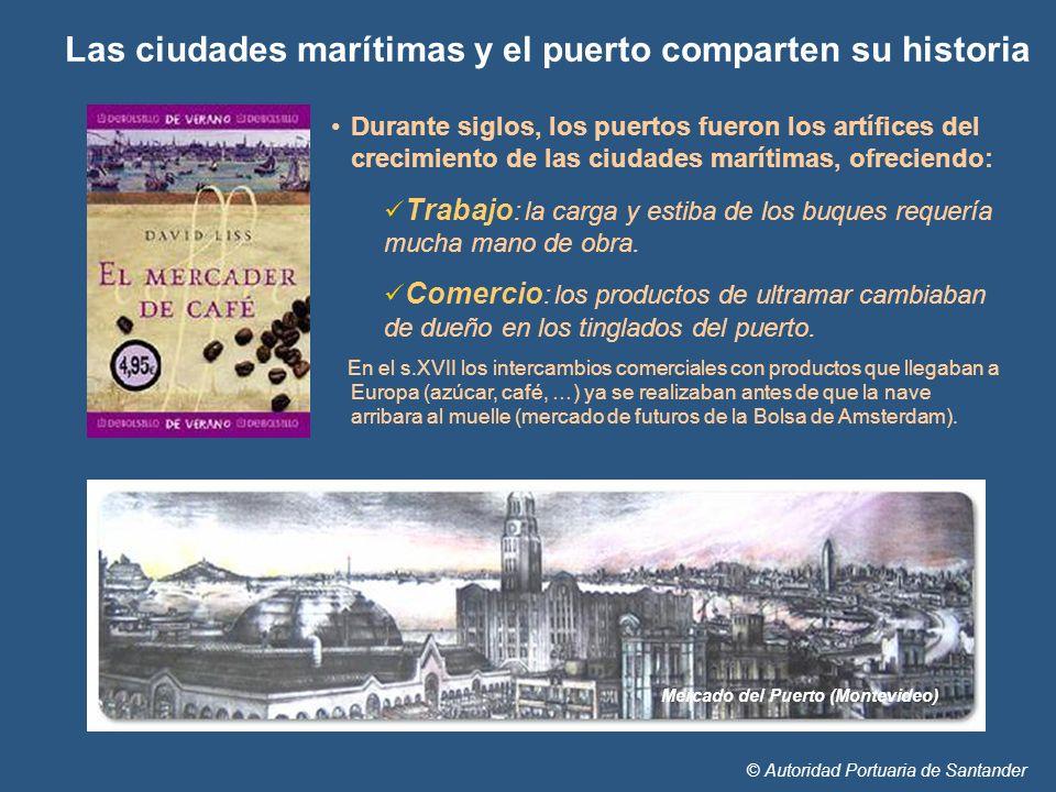 Las ciudades marítimas y el puerto comparten su historia